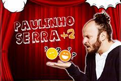 Paulinho Serra + 2