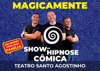 Magicamente - Um show de Hipnose Cômica