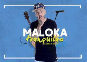 Tranquilão - Maloka