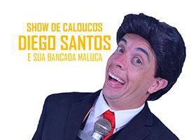 Show de Caloucos com Diego Santos
