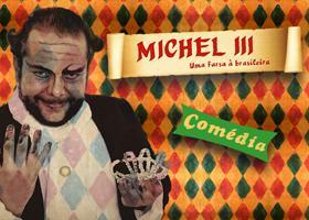 Michel III - Uma Farsa à Brasileira